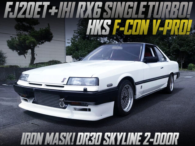 FJ20ET with RX6 TURBO and F-CON V-PRO MODIFIED DR30 SKYLINE IRON-MASK.