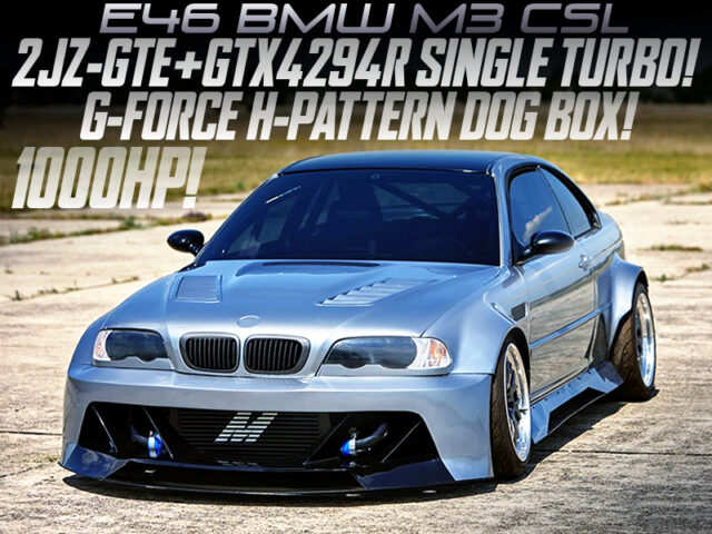 2JZ-GTE with GTX4294R TURBO and DOGBOX into E46 BMW M3 CSL.