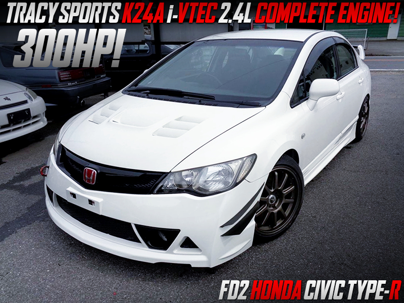 TRACY SPORTS K24 COMPLETE ENGINE into FD2 CIVIC TYPE-R.