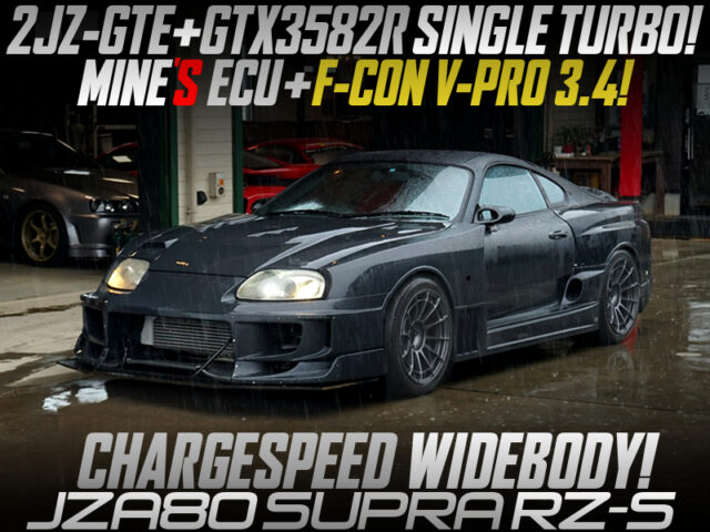 CHARGESPEED WIDEBODY and GTX3582R TURBO MODIFIED OF JZA80 SUPRA RZ-S.