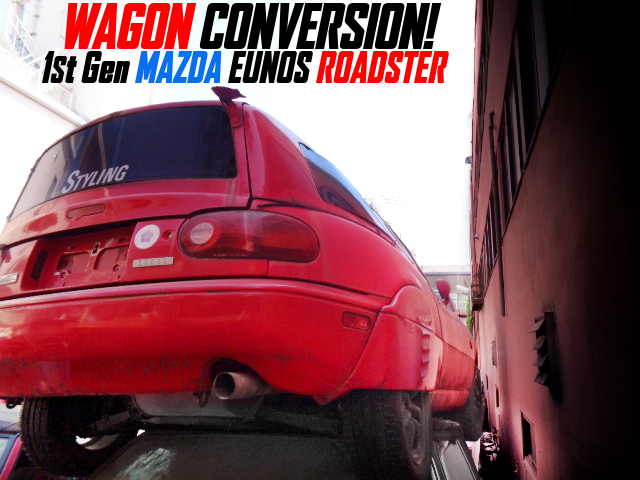 1st Gen EUNOS ROADSTER to WAGON CONVERSION.