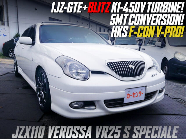 1JZ-GTE with K1-450V TURBINE and F-CON V-PRO MODIFIED OF JZX110 VEROSSA VR25 S SPECIALE.