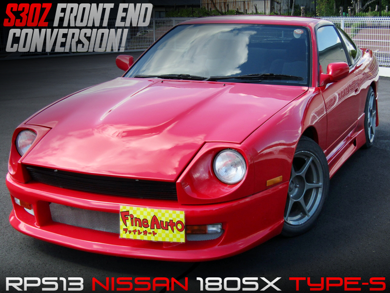 180SX TYPE-S with S30Z FRONT END CONVERSION.