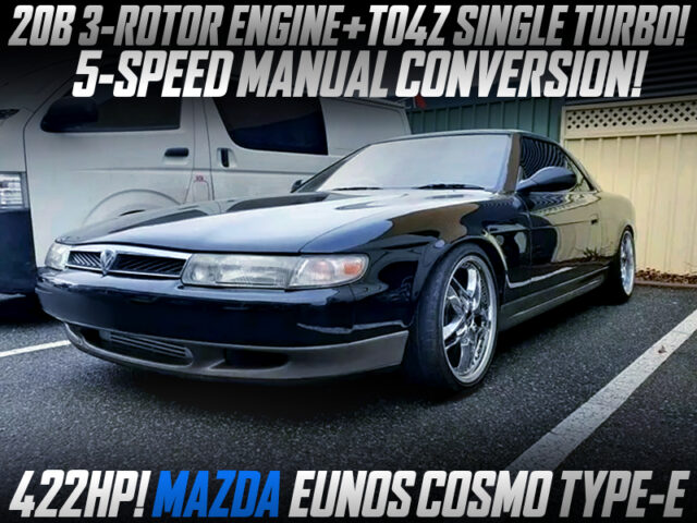 5MT SWAP and TO4Z SINGLE TURBO on 20B-REW ENGINE into EUNOS COSMO TYPE-E.