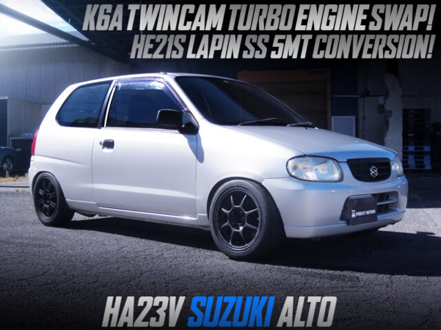 K6A TWINCAM TURBO ENGINE and LAPIN SS 5MT SWAPPED HA23V ALTO 3-DOOR.