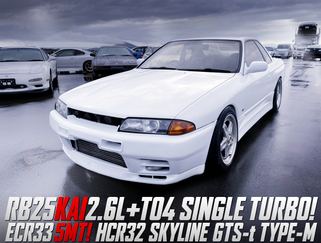 RB25 with 2.6L STROKER and TO4 SINGLE TURBO into HCR32 SKYLINE.