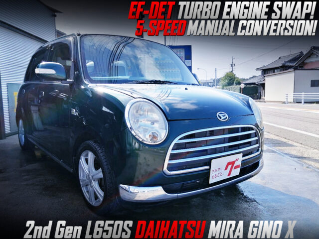 EF-DET TURBO ENGINE SWAP and 5MT CONVERSION into L650S MIRA GINO X.