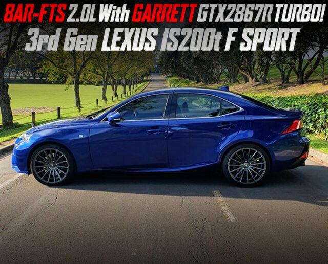 8AR-FTS 2.0L With GARRETT GTX2867 TURBO into 3rd Gen LEXUS IS200t F SPORT.