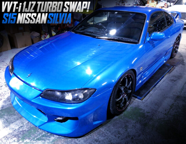 1JZ-GTE TURBO ENGINE SWAPPED S15 SILVIA.