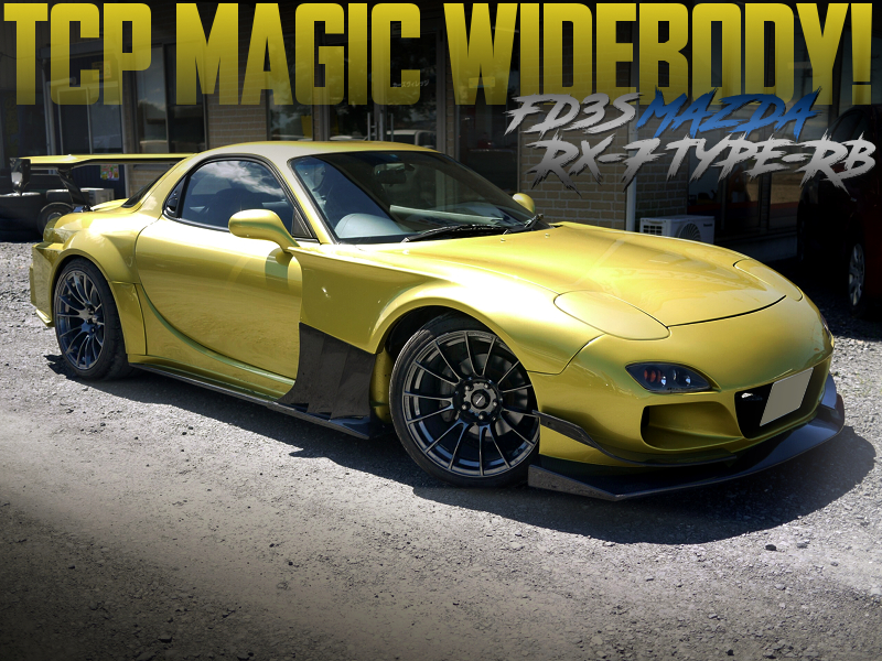 TCP MAGIC WIDEBODY INSTALLED FD3S MAZDA RX7 TYPE-RB.