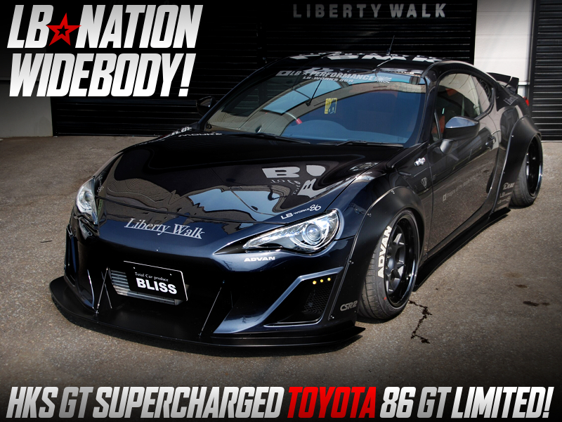 HKS SUPERCHARGER and LB-NATIN WIDEBODY MODIFIED of TOYOTA 86 GT LIMITED.