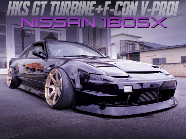 HKS GT TURBINE and F-CON V-PRO INSTALLED 180SX WIDEBODY.