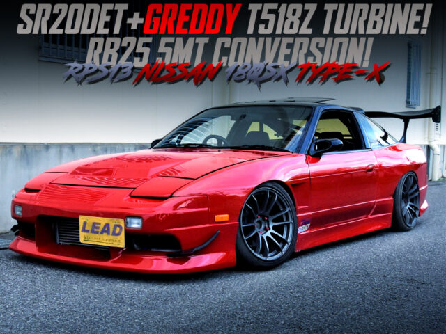 T518Z TURBINE SETUP and RB25 5MT CONVERSION into RPS13 180SX TYPE-X.