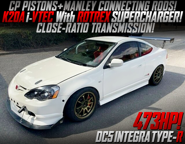 473HP ROTREX SUPERCHARGED K20A into DC5 INTEGRA TYPE-R.