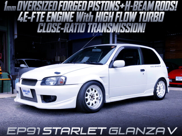 HIGH FLOW TURBO and CLOSE RATIO GEARBOX into EP91 STARLET GLANZA V.
