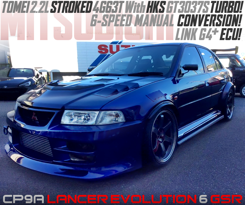 TOMEI 2.2L STROKED 4G63T with GT3037 TURBO and 6MT into CP9A EVO 6 GSR.