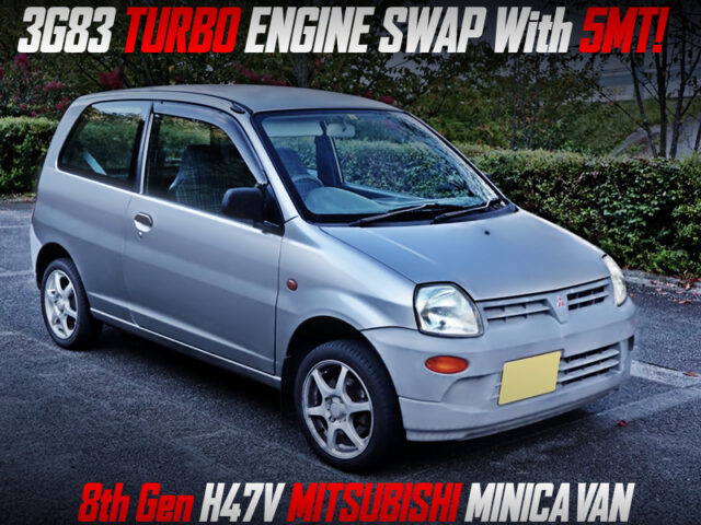 3G83 TURBO ENGINE SWAP With 5MT into H47V MINICA VAN.