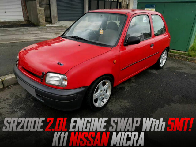 SR20DE ENGINE and 5MT SWAPPED K11 NISSAN MICRA.