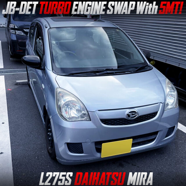 JB-DET TURBO ENGINE SWAP with 5MT into L275S DAIHATSU MIRA.