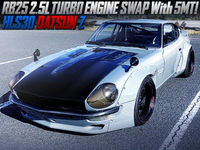 RB25DET TURBO and 5MT CONVERSION into HLS30 DATSUN Z.