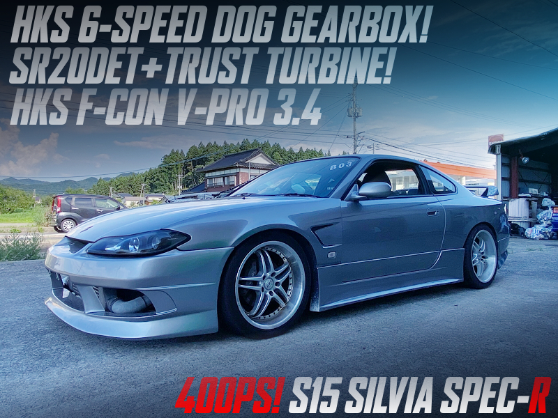 SR20DET with TRUST TURBINE and HKS DOG GEARBOX into S15 SILVIA SPEC-R.