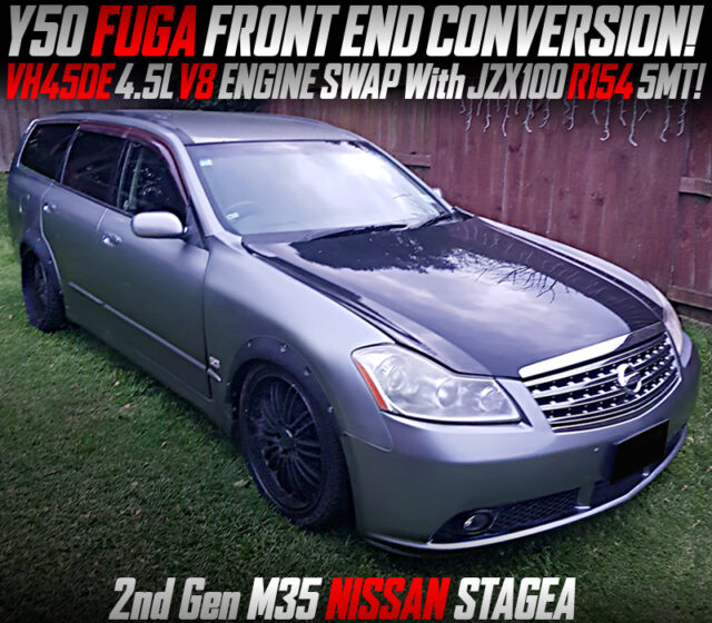 VH45 V8 ENGINE and R154 5MT SWAPPED M35 STAGEA With FUGA FRONT END CONVERSION.