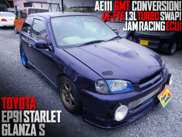 AE111 6MT and 4E-FTE TURBO SWAPPED EP91 STARLET GLANZA S.