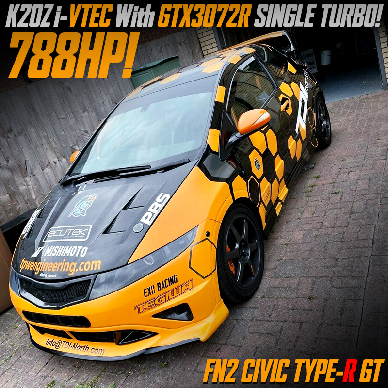 788HP GTX3072R TURBOCHARGED K20Z into FN2 CIVIC TYPE-R GT.