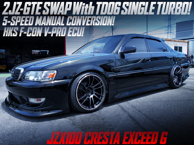 2JZ-GTE SWAP With TD06 TURBO and 5MT into JZX100 CRESTA EXCEED G.