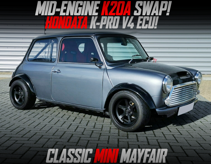 MID ENGINE K20A SWAPPED CLASSIC MINI MAYFAIR.