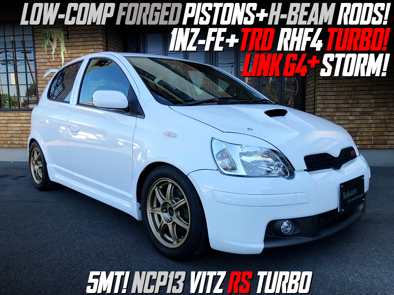 TRD TURBOCHARGED 1NZ-FE with LOW-COMP PISTONS and H-BEAM RODS into NCP13 VITZ RS TURBO.