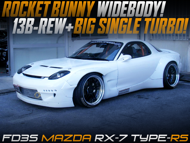 FD3S RX-7 TYPE-RS With ROCKET BUNNY WIDEBODY and SINGLE TURBO CONVERSION.
