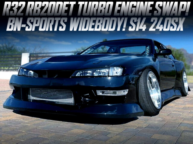 BN SPORTS WIDEBODY KIT and RB20DET TURBO SWAP of S14 240SX.