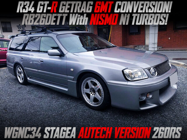 NISMO N1 TURBOS and GETRAG 6MT MODIFIED WGNC34 STAGEA AUTECH Ver 260RS.